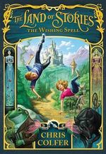 The Land of Stories : The Wishing Spell - Chris Colfer