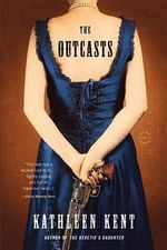 The Outcasts - Kathleen Kent