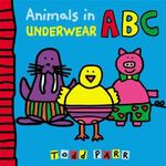 Animals in Underwear ABC - Todd Parr