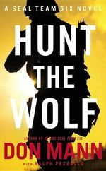 Seal Team Six: Hunt the Wolf : A Thomas Crocker Thriller - Don Mann