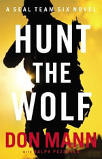 Hunt the Wolf : A Seal Team Six Novel - Don Mann