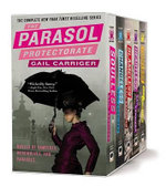 The Parasol Protectorate Boxed Set : Soulless/Changeless/Blameless/Heartless/Timeless - Gail Carriger