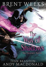 The Way of Shadows : The Graphic Novel - Brent Weeks