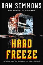 Hard Freeze - Dan Simmons