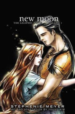 New Moon : The Graphic Novel, Vol. 1 - Stephenie Meyer