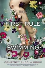 The First Rule of Swimming : A Novel - Courtney Angela Brkic