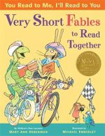 You Read to Me, I'll Read to You : Very Short Fables to Read Together - Mary Ann Hoberman
