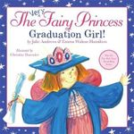 Graduation Girl! : The Very Fairy Princess Series - Julie Andrews