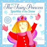 The Very Fairy Princess Sparkles in the Snow : A Fairy Merry Christmas - Julie Andrews