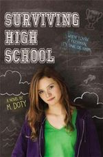 Surviving High School : Surviving High School - M. Doty