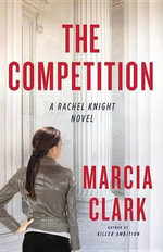 The Competition : Rachel Knight Novels - Marcia Clark