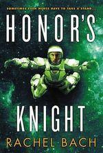 Honor's Knight : Paradox - Rachel Bach
