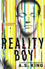 Reality Boy - A. S. King