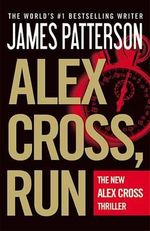 Alex Cross, Run - James Patterson