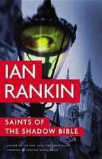 Saints of the Shadow Bible : Inspector Rebus Novel - Ian Rankin