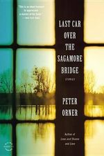 Last Car Over the Sagamore Bridge - Peter Orner