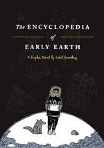 The Encyclopedia of Early Earth - Isabel Greenberg