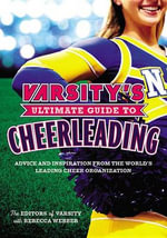 Varsity's Ultimate Guide to Cheerleading - Rebecca Webber