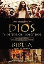 Una Historia de Dios y de Todos Nosotros Edicion Juvenil : Una Novela Basada En La Epica Miniserie Televisiva La Biblia - Mark Burnett