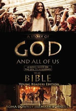 A Story of God and All of Us Young Readers Edition : A Novel Based on the Epic TV Miniseries