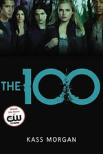 The 100 - Kass Morgan