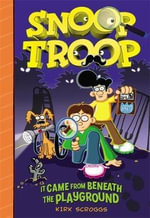 Snoop Troop : It Came from Beneath the Playground - Kirk Scroggs