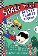 Space Taxi : Water Planet Rescue - Wendy Mass