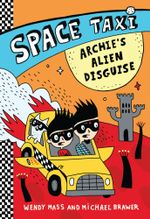 Space Taxi : Archie's Alien Disguise - Wendy Mass