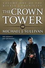 The Crown Tower : The Riyria Chronicles : Book 1 - Michael J. Sullivan