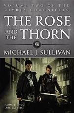 The Rose and the Thorn - Michael J Sullivan