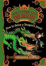 How to Train Your Dragon : How to Seize a Dragon's Jewel - Cressida Cowell