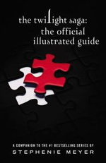 The Twilight Saga : The Official Illustrated Guide - Brown And Co Little