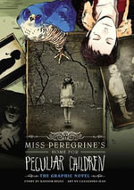 Miss Peregrine's Home for Peculiar Children : The Graphic Novel - Ransom Riggs