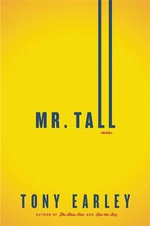 Mr. Tall : A Novella and Stories - Tony Earley