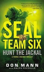 Seal Team Six : Hunt the Jackal - Don Mann