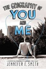 The Geography of You and Me - Jennifer E Smith
