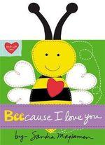 Beecause I Love You - Sandra Magsamen