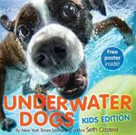 Underwater Dogs : Kids Edition - Seth Casteel