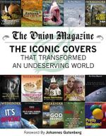 The Onion Magazine : The Iconic Covers That Transformed an Undeserving World - The Onion