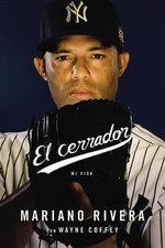 El Cerrador : Mi Vida - Mariano Rivera