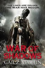War of Shadows : Ascendant Kingdoms Saga - Gail Z Martin