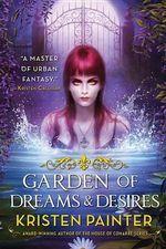 Garden of Dreams and Desires : Crescent City - Kristen Painter