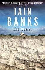The Quarry - Iain M Banks