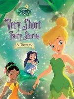Disney Fairies : Very Short Fairy Stories: A Treasury - Celeste Sisler