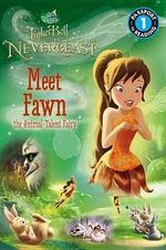 Disney Fairies : Tinker Bell and the Legend of the Neverbeast: Meet Fawn the Animal-Talent Fairy - Celeste Sisler