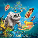 Disney Fairies : Tinker Bell and the Legend of the Neverbeast: The Fairies' New Forest Friend - Disney