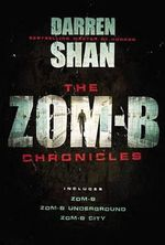 The Zom-B Chronicles - Darren Shan