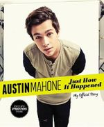 Austin Mahone: Just How It Happened : My Official Story - Unknown