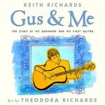 Gus & Me : The Story of My Granddad and My First Guitar - Keith Richards, Dr