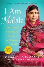 I Am Malala - Young Readers Edition : The Girl Who Stood Up for Education and Changed the World - Malala Yousafzai